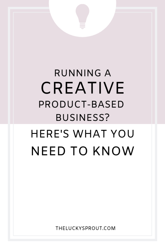 Pinterest graphic: Running a creative product-based business? Here's what you need to know.