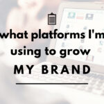 What Platforms I'm Using to Grow My Brand