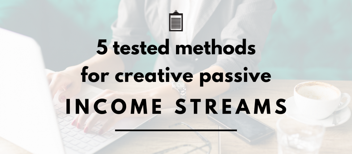 Header 5 methods for creative passive income