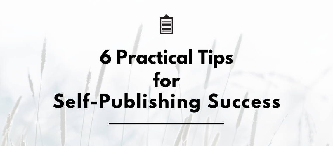 Header 6 Practical Tips for Self-Publishing Success